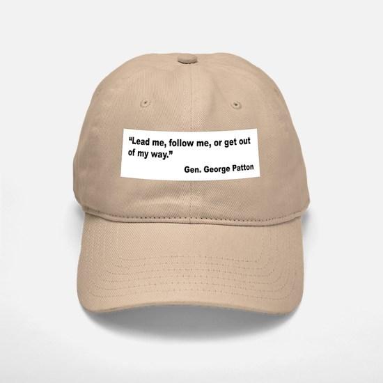 Patton Lead Follow Quote Baseball Baseball Cap