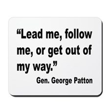 Patton Lead Follow Quote Mousepad