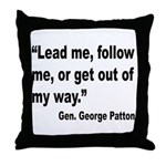 Patton Lead Follow Quote Throw Pillow