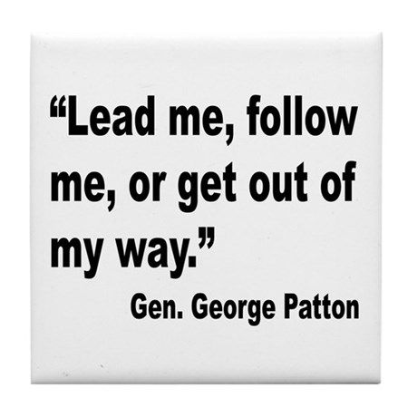 Patton Lead Follow Quote Tile Coaster