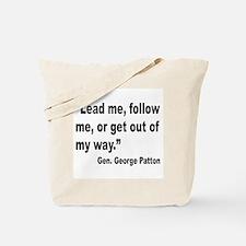 Patton Lead Follow Quote Tote Bag