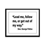 Patton Lead Follow Quote Framed Panel Print