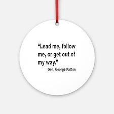 Patton Lead Follow Quote Ornament (Round)