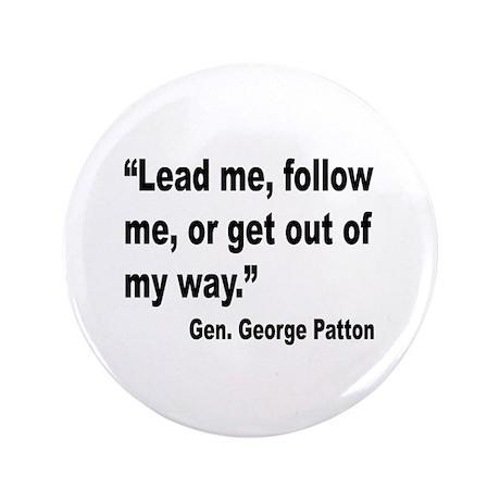 """Patton Lead Follow Quote 3.5"""" Button"""