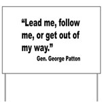 Patton Lead Follow Quote Yard Sign