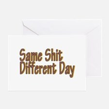 Same Shit Different Day Greeting Card