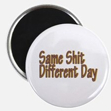 "Same Shit Different Day 2.25"" Magnet (10 pack)"