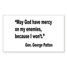 Patton God Have Mercy Quote Rectangle Decal