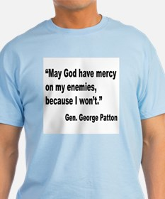 Patton God Have Mercy Quote T-Shirt