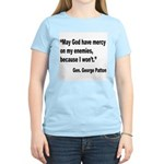 Patton God Have Mercy Quote Women's Light T-Shirt