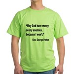 Patton God Have Mercy Quote (Front) Green T-Shirt