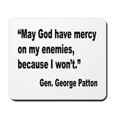 Patton God Have Mercy Quote Mousepad