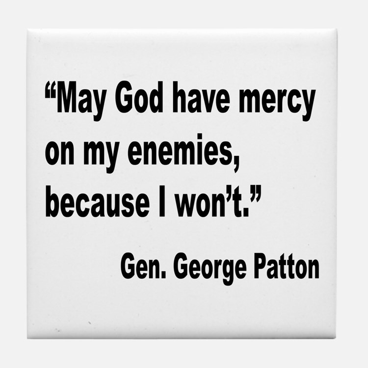Patton God Have Mercy Quote Tile Coaster