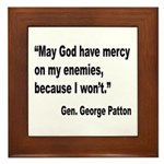 Patton God Have Mercy Quote Framed Tile