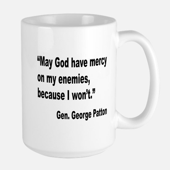 Patton God Have Mercy Quote Large Mug