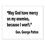 Patton God Have Mercy Quote Small Poster