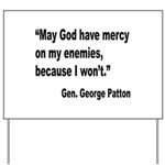 Patton God Have Mercy Quote Yard Sign