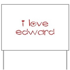 i love edward Yard Sign