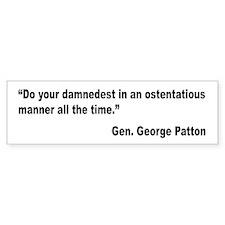 Patton Damnedest Quote Bumper Bumper Sticker