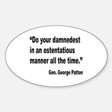 Patton Damnedest Quote Oval Decal