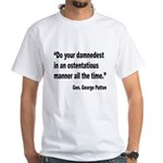 Patton Damnedest Quote (Front) White T-Shirt