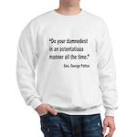 Patton Damnedest Quote (Front) Sweatshirt