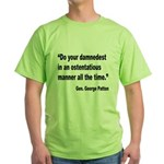 Patton Damnedest Quote (Front) Green T-Shirt