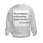 Patton Damnedest Quote (Front) Kids Sweatshirt