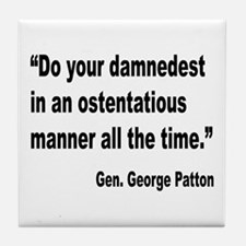 Patton Damnedest Quote Tile Coaster