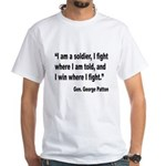 Patton Soldier Fight Quote (Front) White T-Shirt