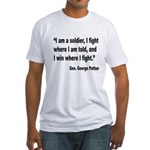 Patton Soldier Fight Quote (Front) Fitted T-Shirt