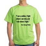 Patton Soldier Fight Quote (Front) Green T-Shirt