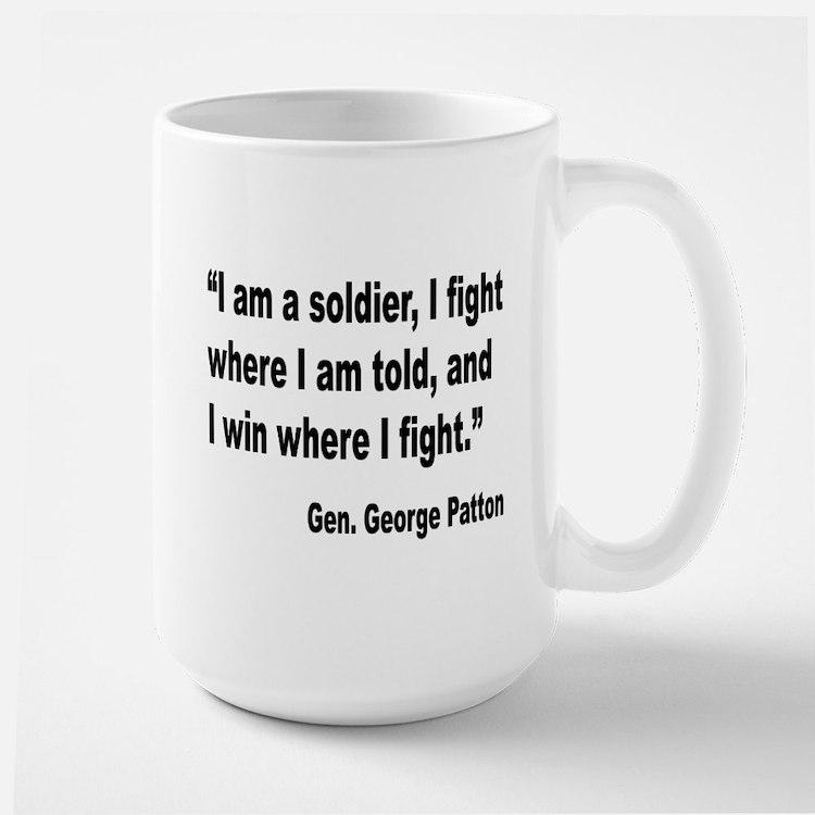 Patton Soldier Fight Quote Mug