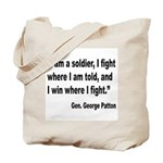 Patton Soldier Fight Quote Tote Bag