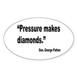 Patton Pressure Makes Diamonds Quote Sticker (Oval