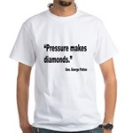 Patton Pressure Makes Diamonds Quote White T-Shirt