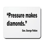Patton Pressure Makes Diamonds Quote Mousepad