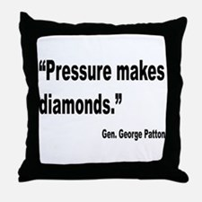Patton Pressure Makes Diamonds Quote Throw Pillow