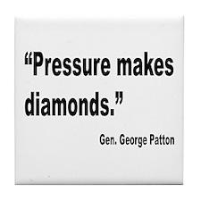 Patton Pressure Makes Diamonds Quote Tile Coaster