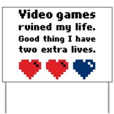 Video Games Ruined My Life. Yard Sign