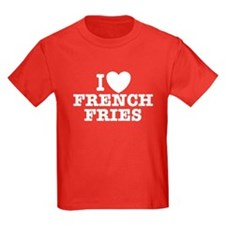 I Love French Fries T