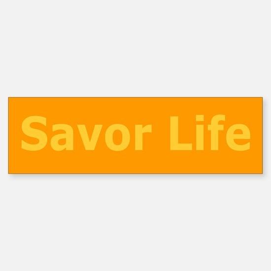 #3 SAVOR LIFE (bumper stickler)