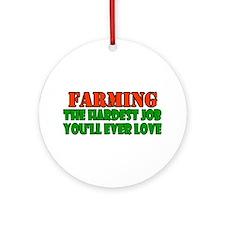 Farming..... Ornament (Round)