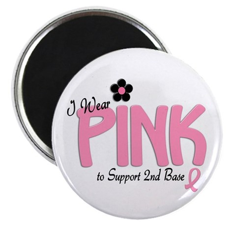 I Wear Pink To Support 2nd Base 14 Magnet