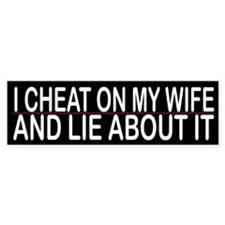 I Cheat On My Wife And Lie About It
