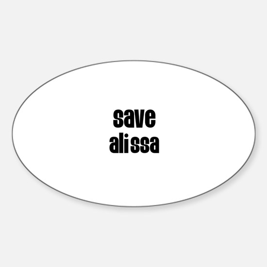 Save Alissa Oval Decal