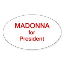 Madonna for President Oval Decal