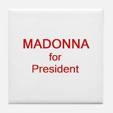 Madonna for President Tile Coaster