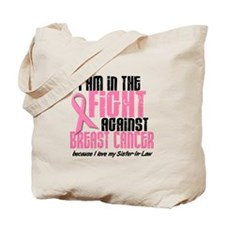 In The Fight 1 BC (Sister-In-Law) Tote Bag