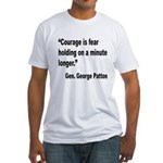 Patton Courage Fear Quote (Front) Fitted T-Shirt